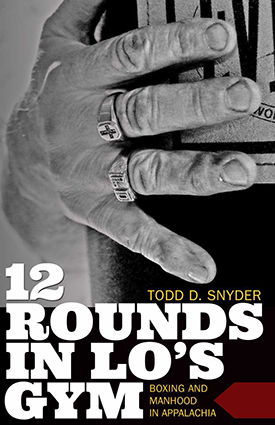 12 Rounds in Lo's Gym cover, West Virginia University Press, 2018.